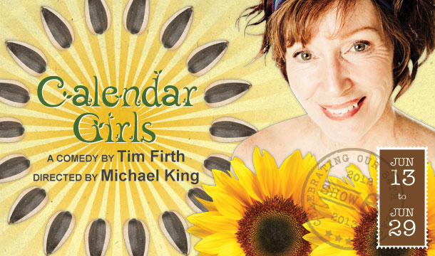 Calendar Girls; by Tim Firth, Directed by Michael King at Langham Court Theatre, Victoria, BC