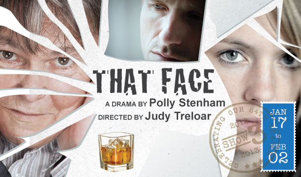 That Face by Polly Stenham; Directed by Judy Treloar at Langham Court Theatre, Victoria, BC
